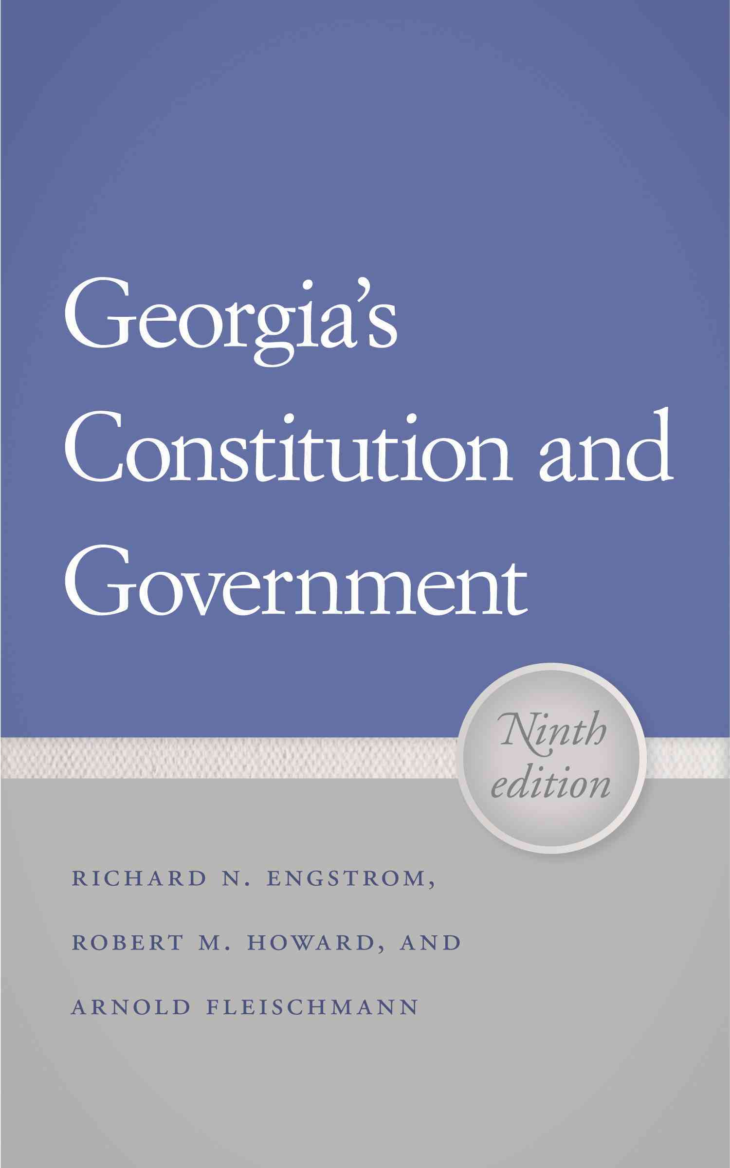 Georgia's Constitution and Government By Engstrom, Richard N./ Howard, Robert M./ Fleischmann, Arnold