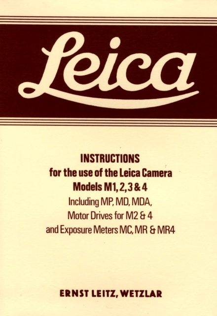 Leica Instructions for the Use of the Leica Camera Models M1, 2, 3 & 4 By Leitz, Ernst
